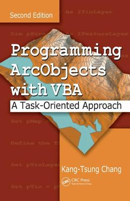 Programming ArcObjects With VBA By Chang, Kang-Tsung